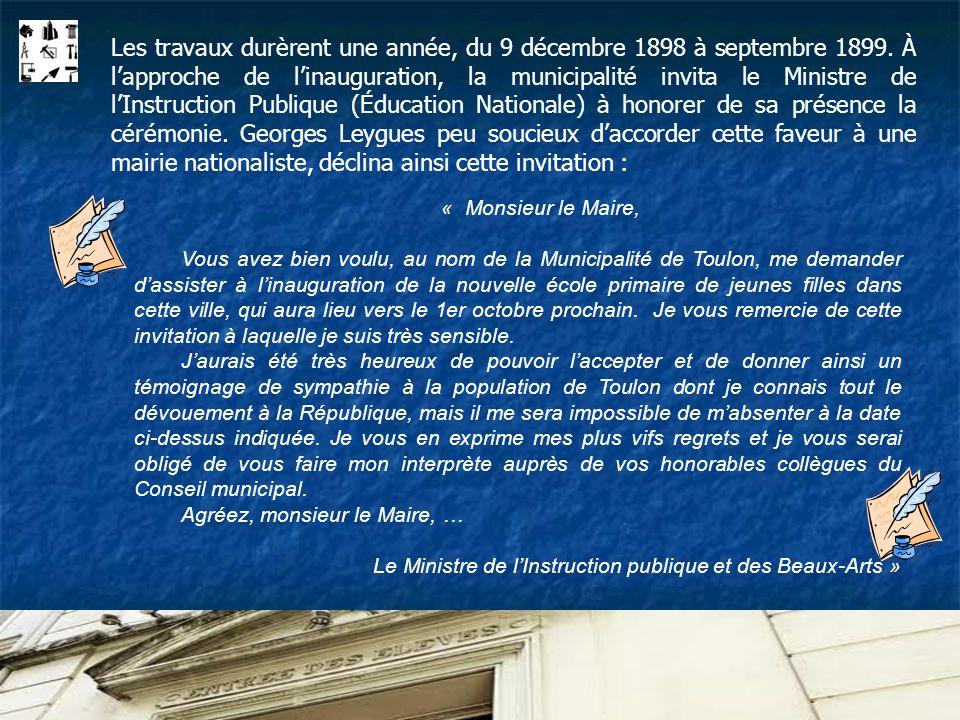 « Monsieur le Maire, Vous avez bien voulu, au nom de la Municipalité de Toulon, me demander dassister à linauguration de la nouvelle école primaire de jeunes filles dans cette ville, qui aura lieu vers le 1er octobre prochain.