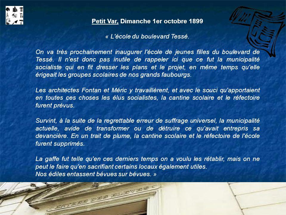 Petit Var, Dimanche 1er octobre 1899 « L'école du boulevard Tessé. On va très prochainement inaugurer l'école de jeunes filles du boulevard de Tessé.