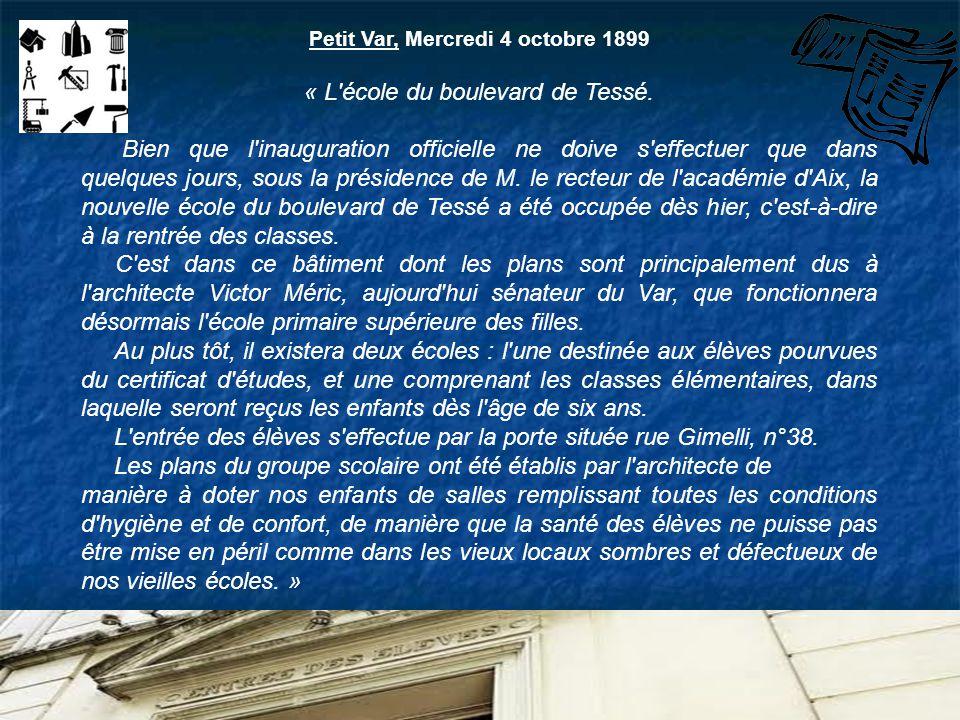 Petit Var, Mercredi 4 octobre 1899 « L'école du boulevard de Tessé. Bien que l'inauguration officielle ne doive s'effectuer que dans quelques jours, s