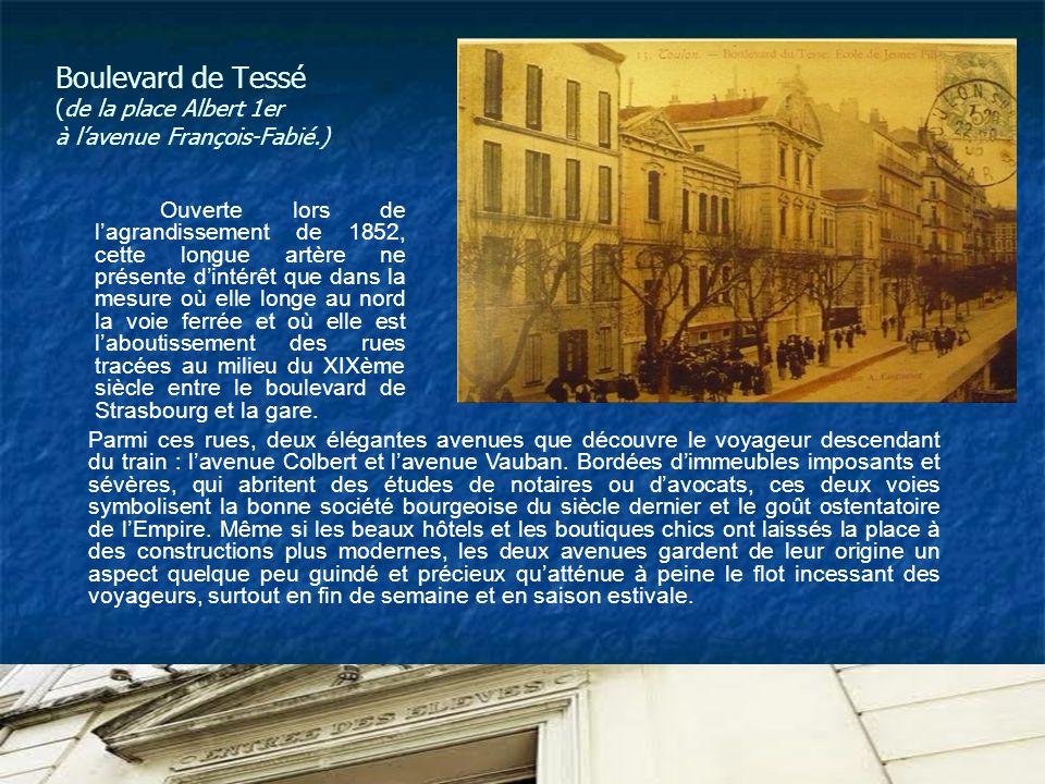 Boulevard de Tessé (de la place Albert 1er à lavenue François-Fabié.) Ouverte lors de lagrandissement de 1852, cette longue artère ne présente dintérêt que dans la mesure où elle longe au nord la voie ferrée et où elle est laboutissement des rues tracées au milieu du XIXème siècle entre le boulevard de Strasbourg et la gare.