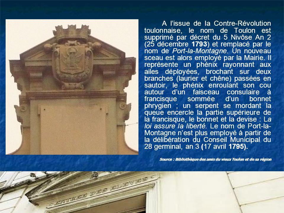 A lissue de la Contre-Révolution toulonnaise, le nom de Toulon est supprimé par décret du 5 Nivôse An 2 (25 décembre 1793) et remplacé par le nom de P