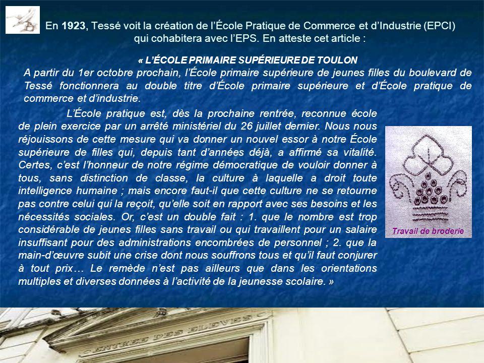 En 1923, Tessé voit la création de lÉcole Pratique de Commerce et dIndustrie (EPCI) qui cohabitera avec lEPS. En atteste cet article : LÉcole pratique