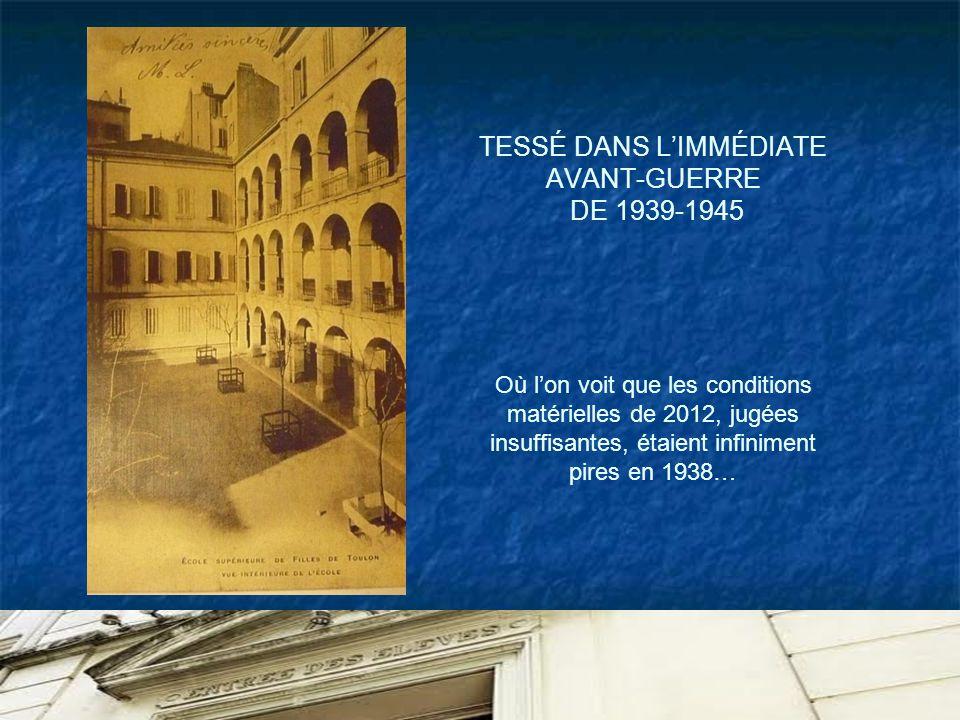 TESSÉ DANS LIMMÉDIATE AVANT-GUERRE DE 1939-1945 Où lon voit que les conditions matérielles de 2012, jugées insuffisantes, étaient infiniment pires en 1938…