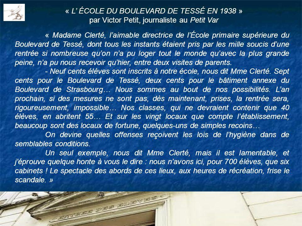 « L ÉCOLE DU BOULEVARD DE TESSÉ EN 1938 » par Victor Petit, journaliste au Petit Var « Madame Clerté, laimable directrice de lÉcole primaire supérieur