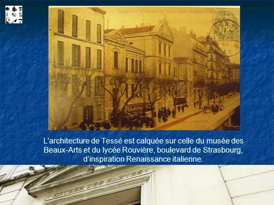 L'architecture de Tessé est calquée sur celle du musée des Beaux-Arts et du lycée Rouvière, boulevard de Strasbourg, dinspiration Renaissance italienn