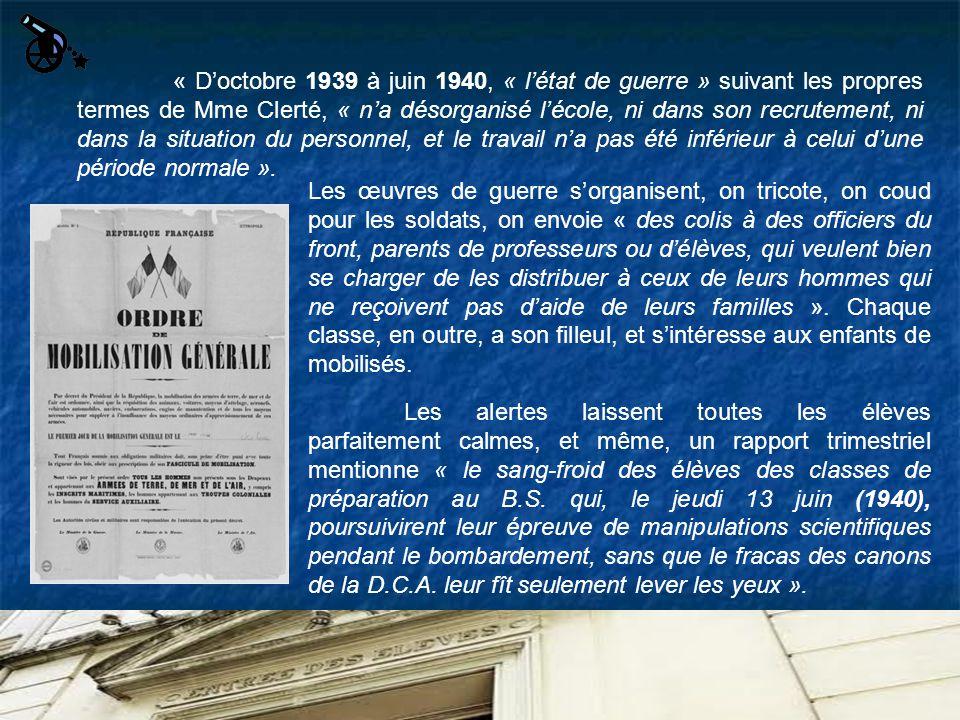 « Doctobre 1939 à juin 1940, « létat de guerre » suivant les propres termes de Mme Clerté, « na désorganisé lécole, ni dans son recrutement, ni dans l
