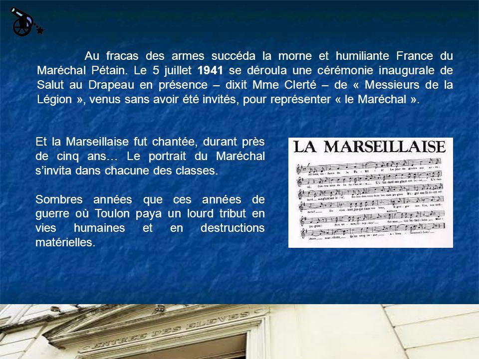 Au fracas des armes succéda la morne et humiliante France du Maréchal Pétain. Le 5 juillet 1941 se déroula une cérémonie inaugurale de Salut au Drapea