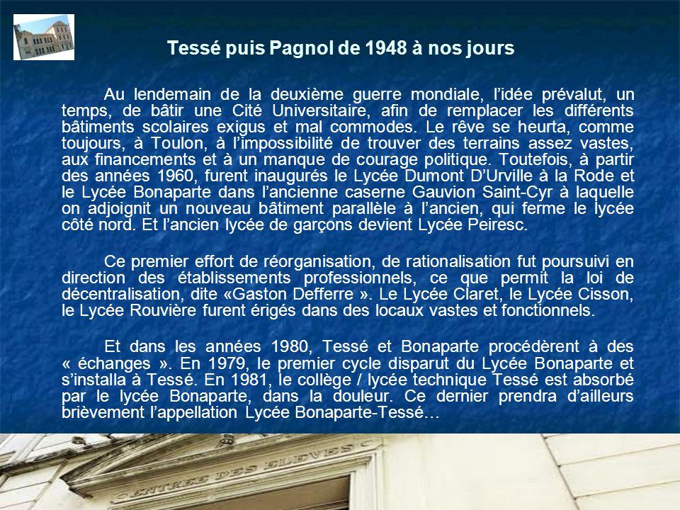 Tessé puis Pagnol de 1948 à nos jours Au lendemain de la deuxième guerre mondiale, lidée prévalut, un temps, de bâtir une Cité Universitaire, afin de