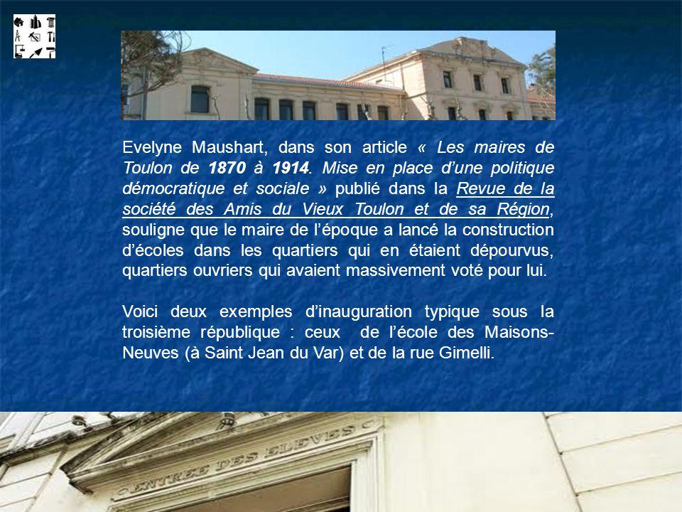 Evelyne Maushart, dans son article « Les maires de Toulon de 1870 à 1914. Mise en place dune politique démocratique et sociale » publié dans la Revue