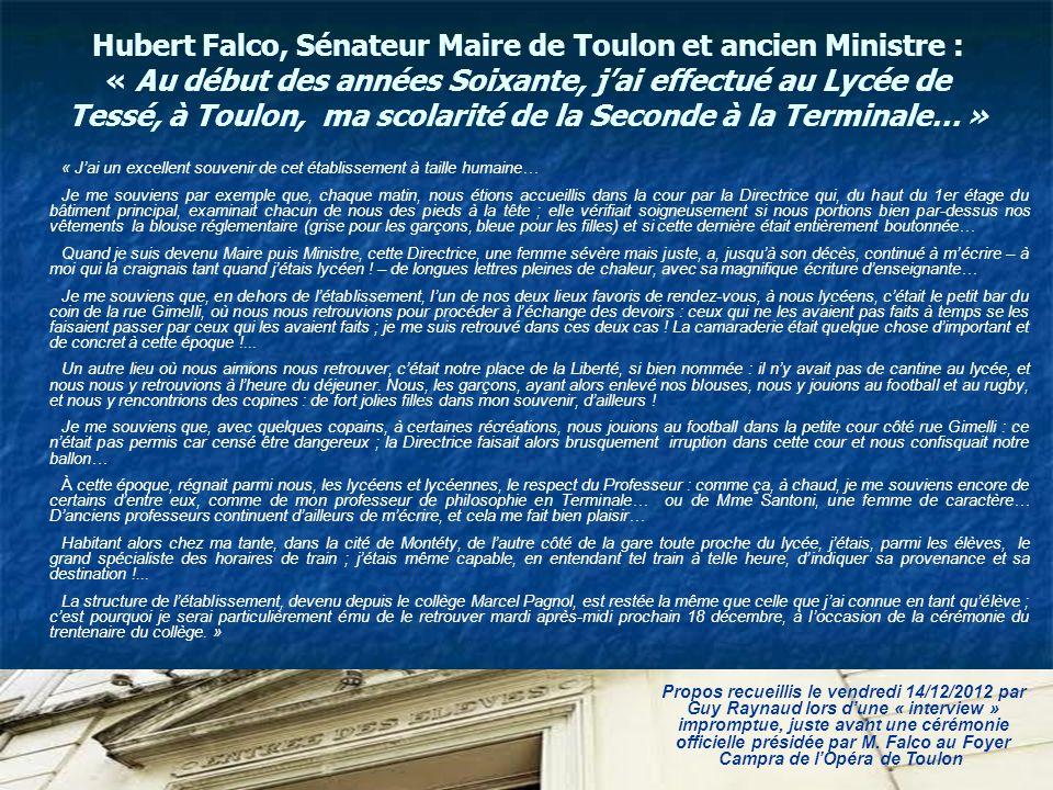 Hubert Falco, Sénateur Maire de Toulon et ancien Ministre : « Au début des années Soixante, jai effectué au Lycée de Tessé, à Toulon, ma scolarité de