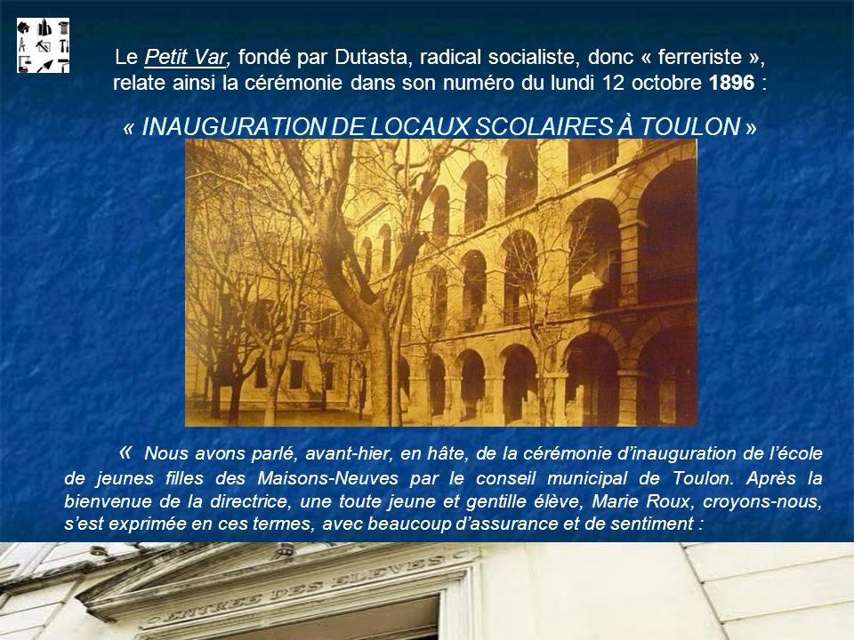 Le Petit Var, fondé par Dutasta, radical socialiste, donc « ferreriste », relate ainsi la cérémonie dans son numéro du lundi 12 octobre 1896 : « INAUG