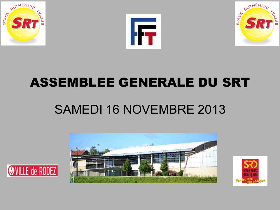 ASSEMBLEE GENERALE DU SRT SAMEDI 16 NOVEMBRE 2013
