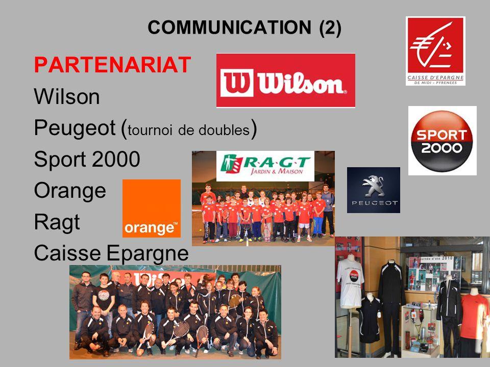 COMMUNICATION (2) PARTENARIAT Wilson Peugeot ( tournoi de doubles ) Sport 2000 Orange Ragt Caisse Epargne