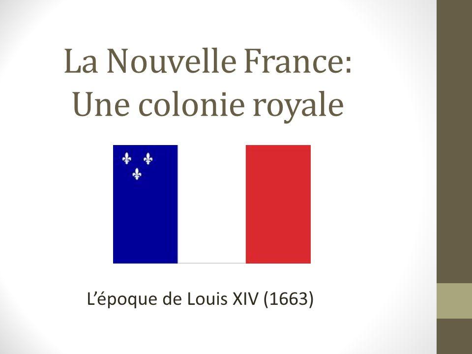 La Nouvelle France: Une colonie royale Lépoque de Louis XIV (1663)