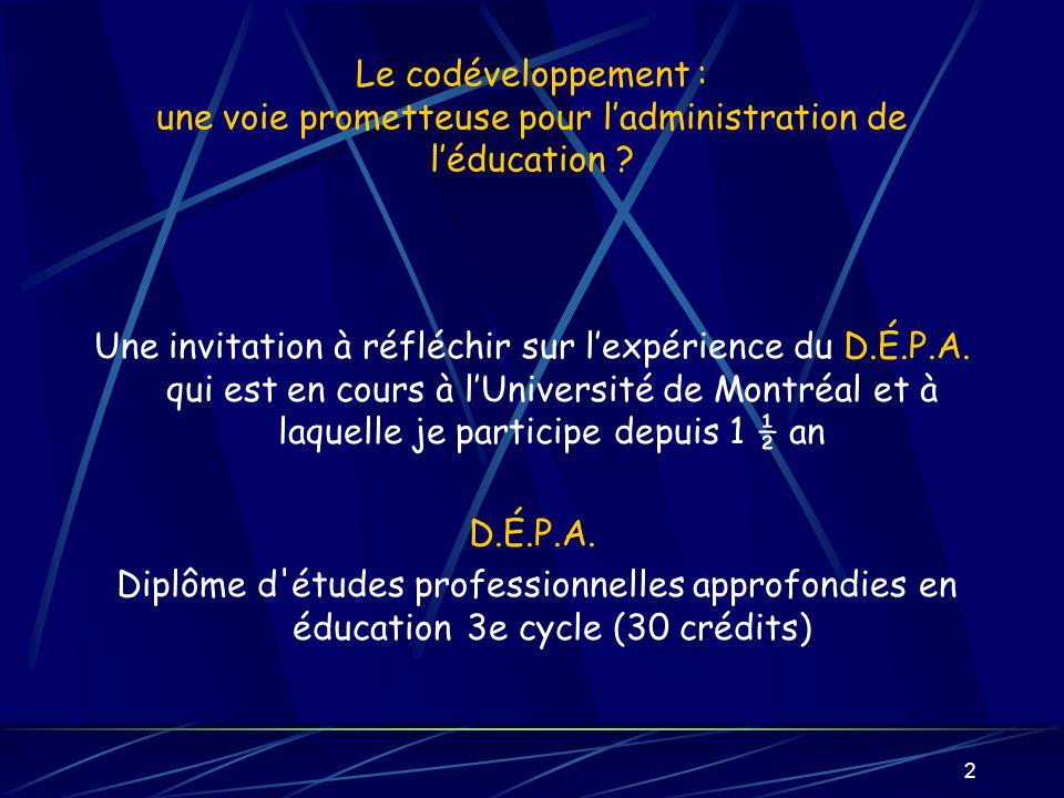 2 Le codéveloppement : une voie prometteuse pour ladministration de léducation ? Une invitation à réfléchir sur lexpérience du D.É.P.A. qui est en cou