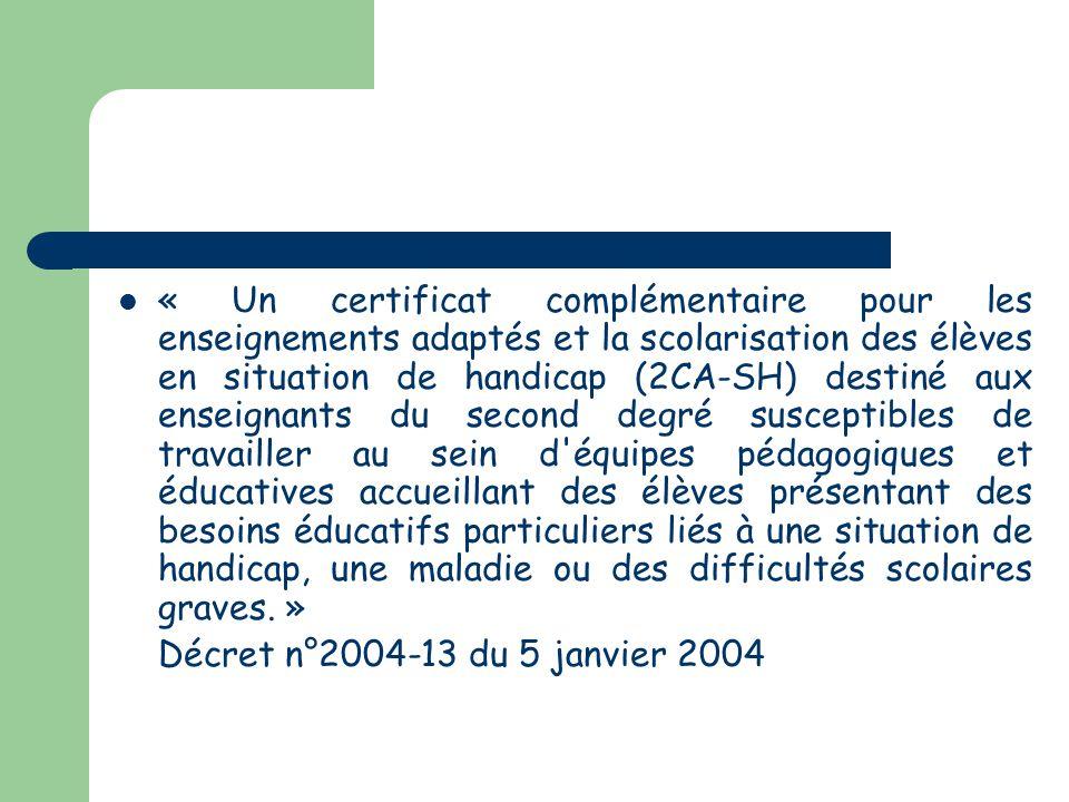 « Un certificat complémentaire pour les enseignements adaptés et la scolarisation des élèves en situation de handicap (2CA-SH) destiné aux enseignants