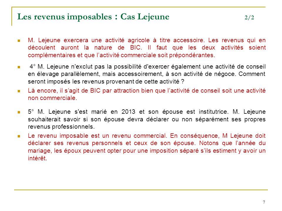 7 77 Les revenus imposables : Cas Lejeune 2/2 M.