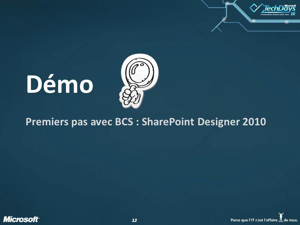 12 Démo Premiers pas avec BCS : SharePoint Designer 2010