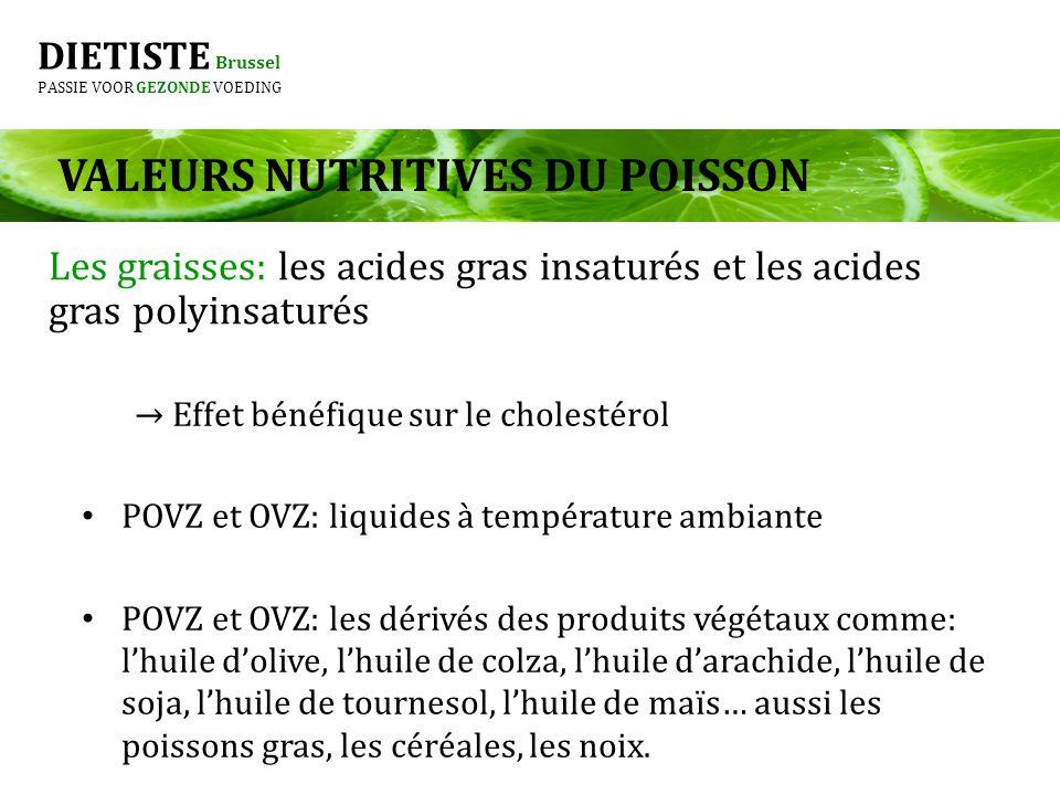 DIETISTE Brussel PASSIE VOOR GEZONDE VOEDING Effet bénéfique sur le cholestérol POVZ et OVZ: liquides à température ambiante POVZ et OVZ: les dérivés