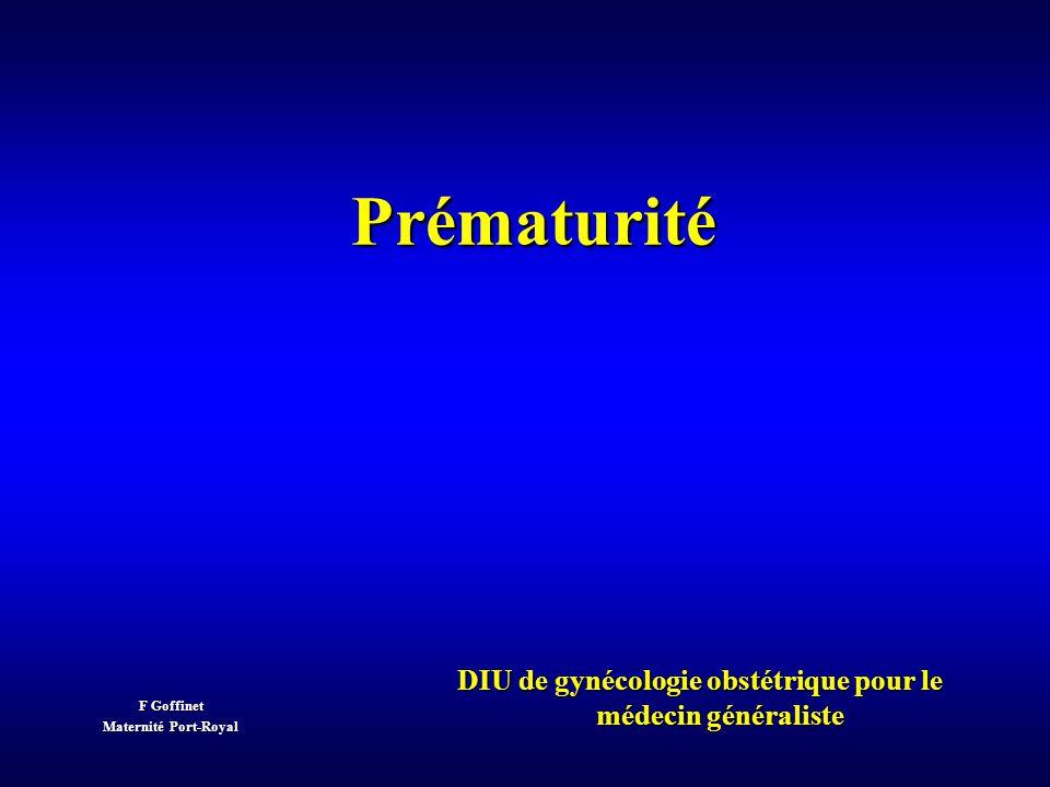 F Goffinet Maternité Port-Royal Prématurité DIU de gynécologie obstétrique pour le médecin généraliste