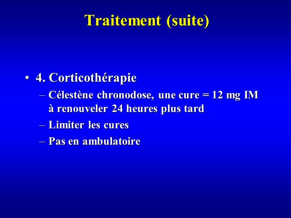 Traitement (suite) 4.Corticothérapie4.