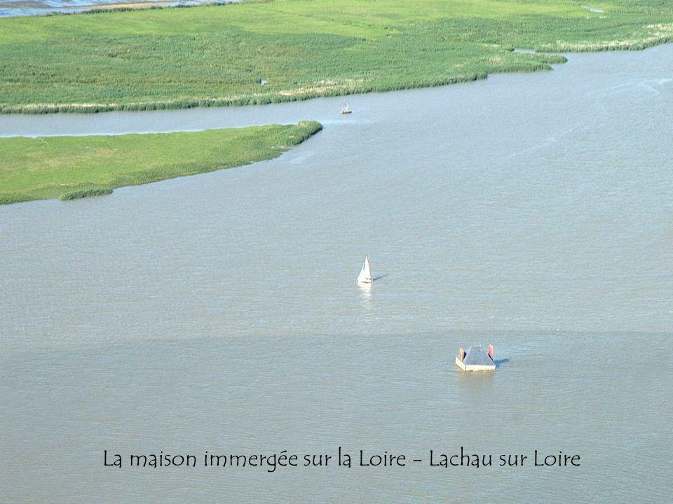 La maison immergée sur la Loire - Lachau sur Loire