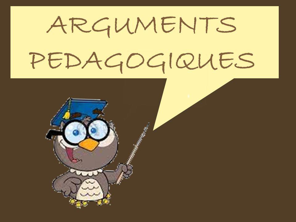 ARGUMENTS PEDAGOGIQUES
