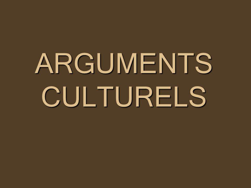 ARGUMENTS CULTURELS