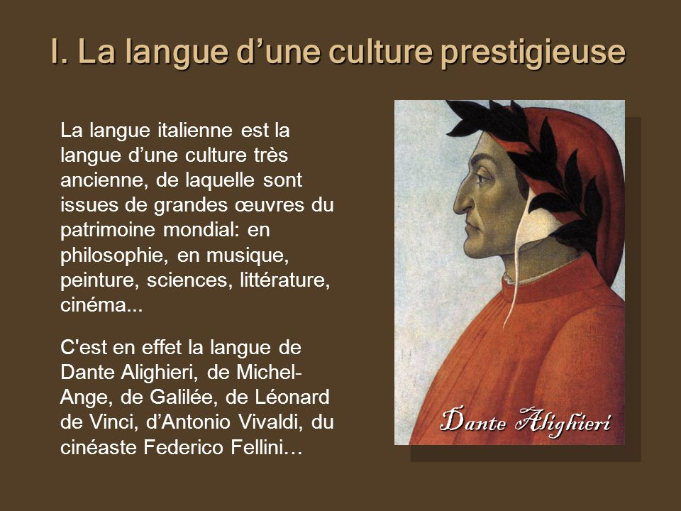 I. La langue dune culture prestigieuse I.