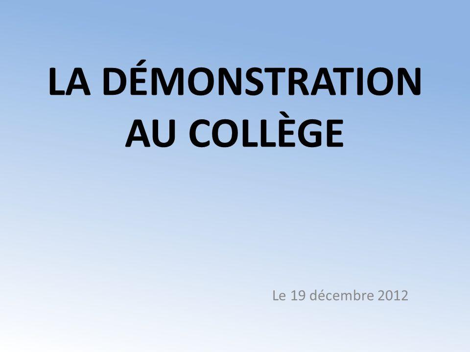 LA DÉMONSTRATION AU COLLÈGE Le 19 décembre 2012