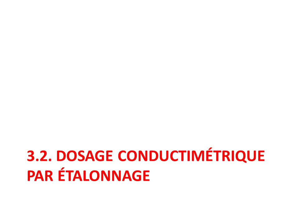 3.2. DOSAGE CONDUCTIMÉTRIQUE PAR ÉTALONNAGE
