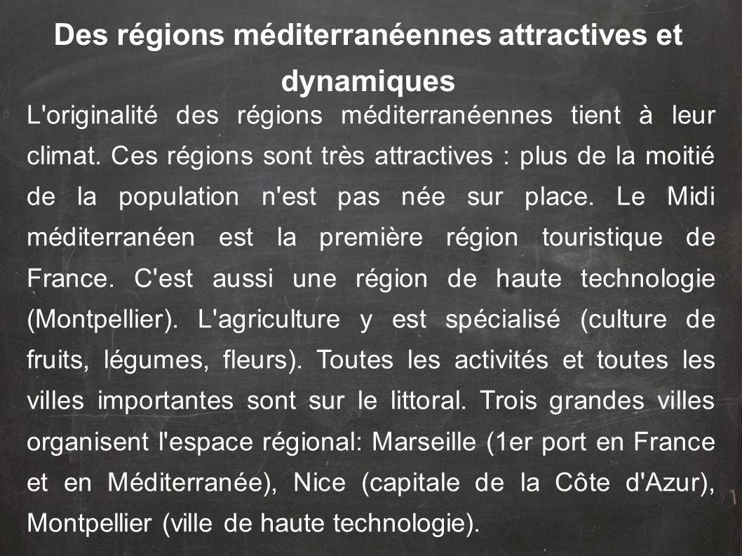 L'originalité des régions méditerranéennes tient à leur climat. Ces régions sont très attractives : plus de la moitié de la population n'est pas née s