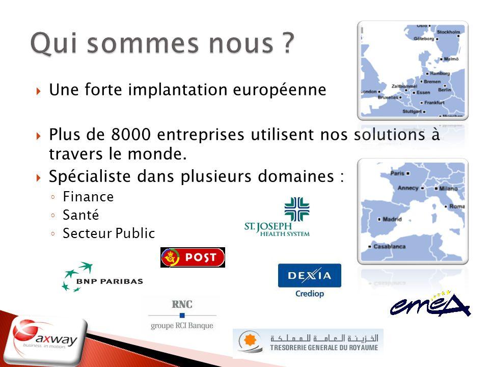 Une forte implantation européenne Plus de 8000 entreprises utilisent nos solutions à travers le monde. Spécialiste dans plusieurs domaines : Finance S