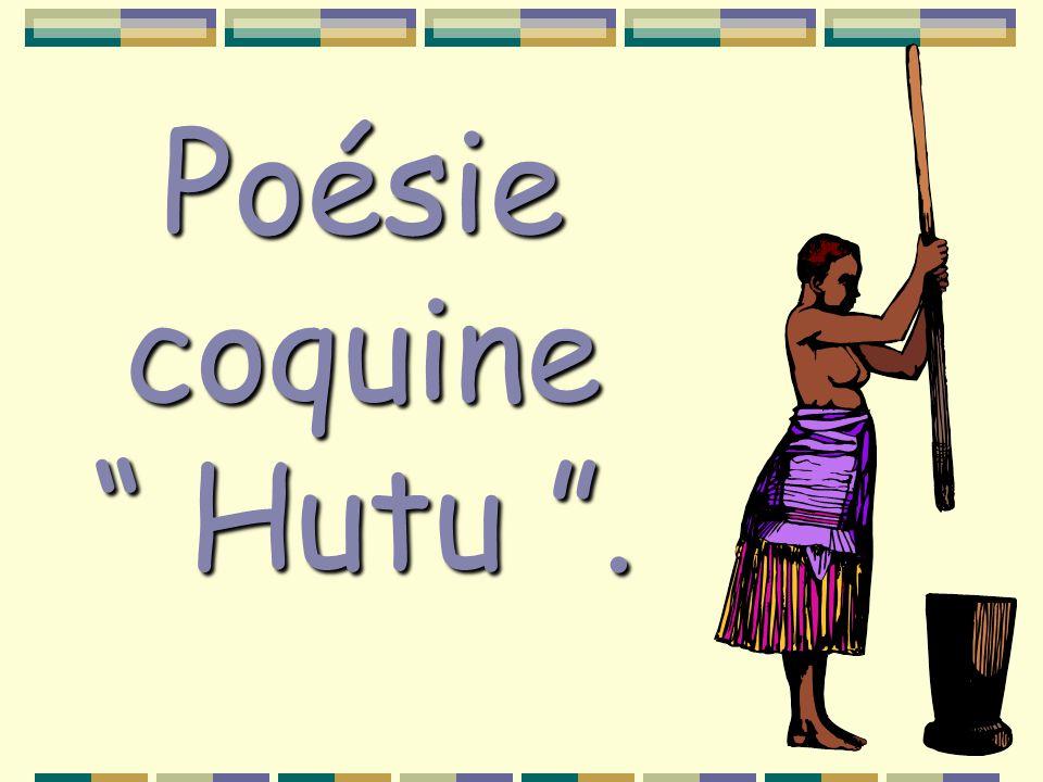 Poésie coquine Hutu.