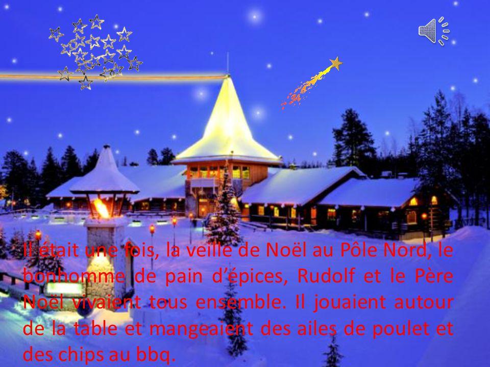 Il était une fois, la veille de Noël au Pôle Nord, le bonhomme de pain dépices, Rudolf et le Père Noël vivaient tous ensemble.