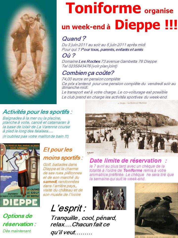 Toniforme organise un week-end à Dieppe !!! Quand ? Du 3 juin 2011 au soir au 5 juin 2011 après midi Pour qui ? Pour tous, parents, enfants et amis Où