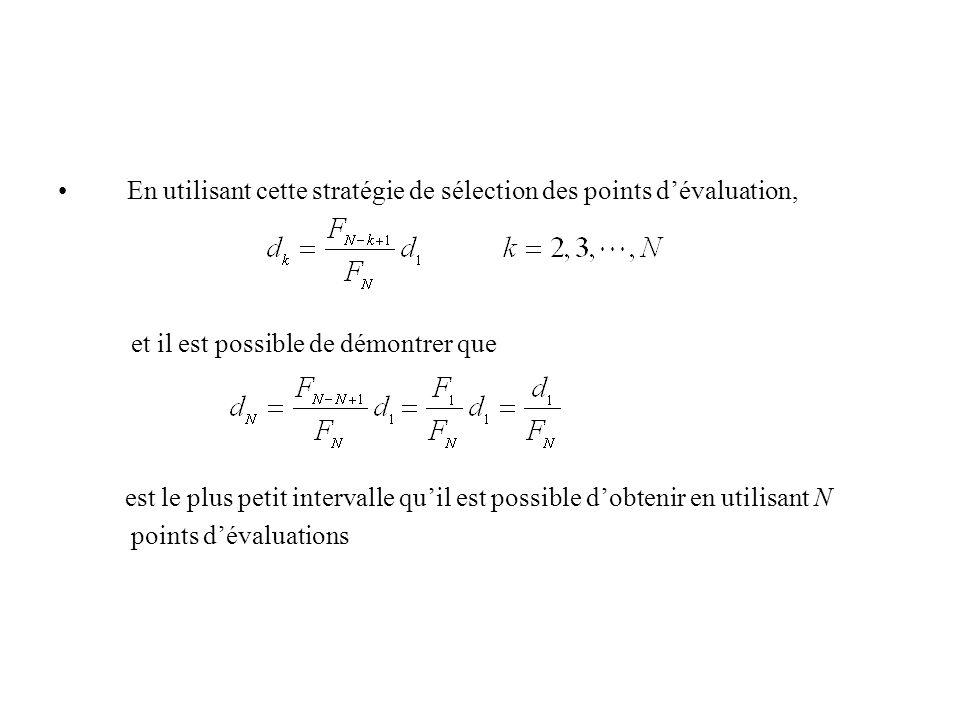 En utilisant cette stratégie de sélection des points dévaluation, et il est possible de démontrer que est le plus petit intervalle quil est possible dobtenir en utilisant N points dévaluations