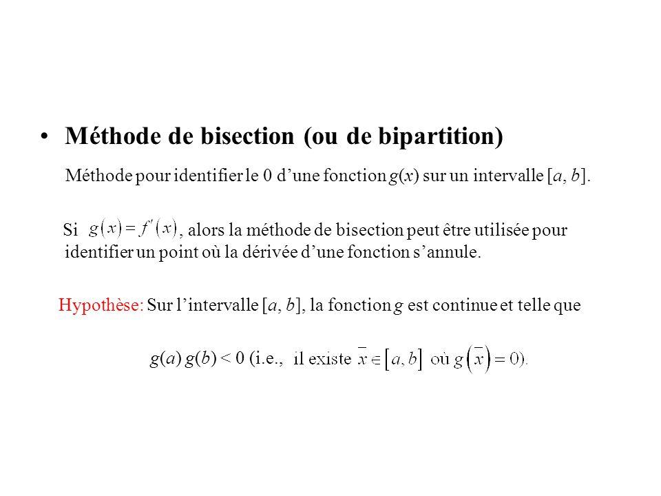 Méthode de bisection (ou de bipartition) Méthode pour identifier le 0 dune fonction g(x) sur un intervalle [a, b].