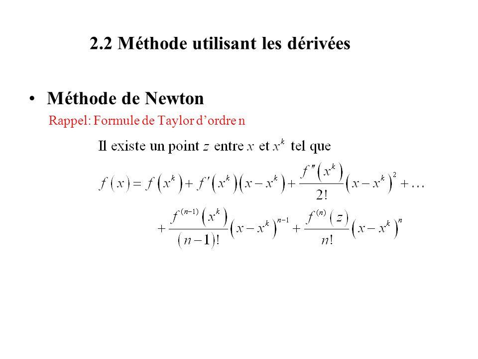 Méthode de Newton Rappel: Formule de Taylor dordre n 2.2 Méthode utilisant les dérivées
