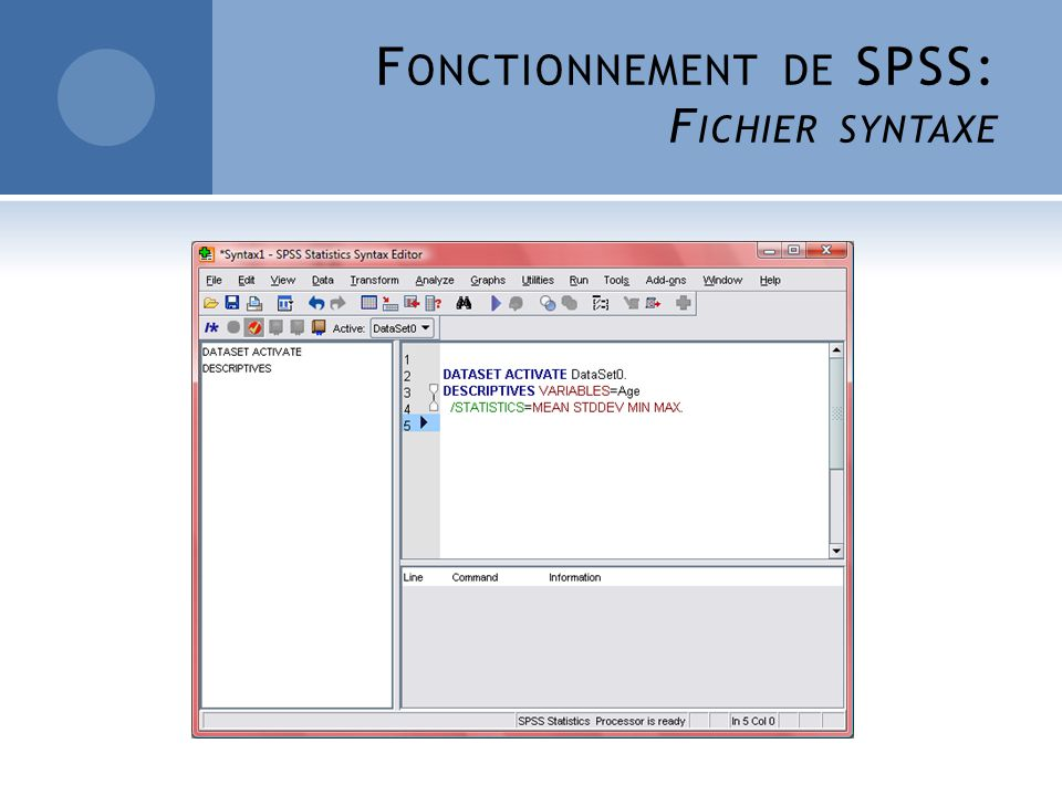 F ONCTIONNEMENT DE SPSS: F ICHIER SYNTAXE