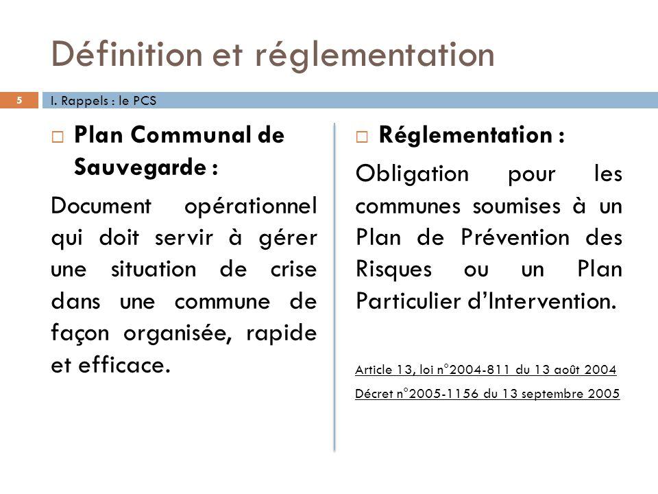 Définition et réglementation Plan Communal de Sauvegarde : Document opérationnel qui doit servir à gérer une situation de crise dans une commune de fa