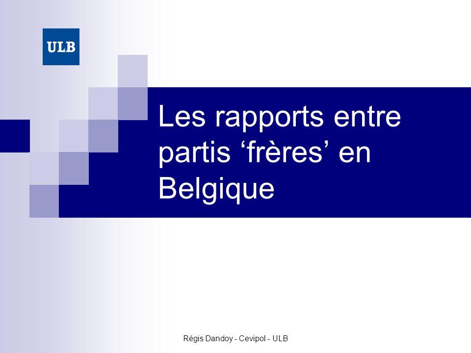 Régis Dandoy - Cevipol - ULB Les rapports entre partis frères en Belgique
