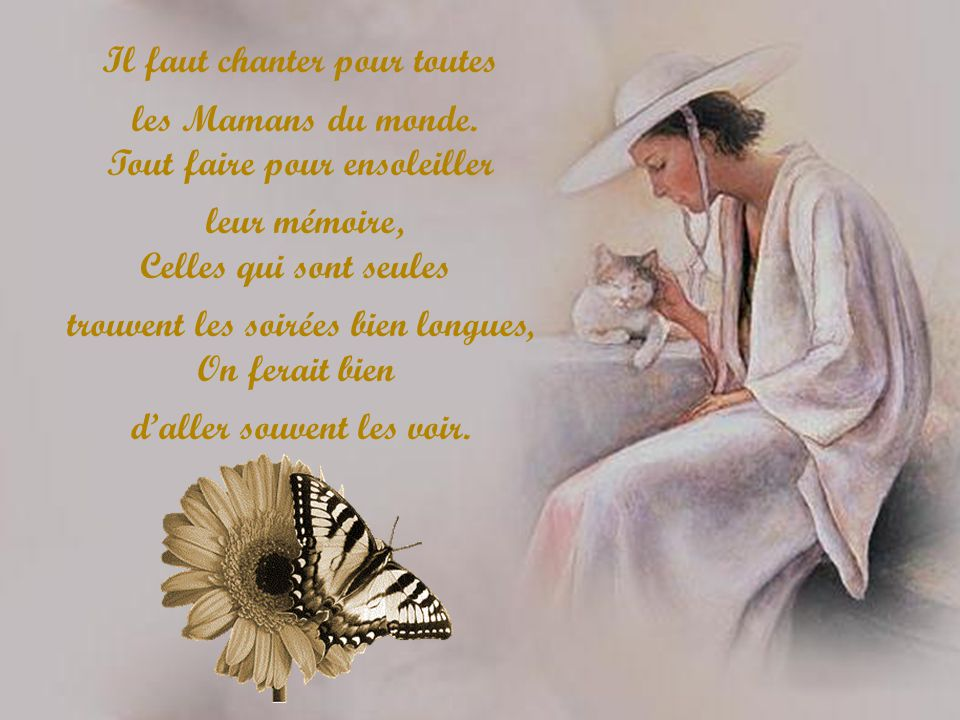 Il faut chanter pour toutes les Mamans du monde.