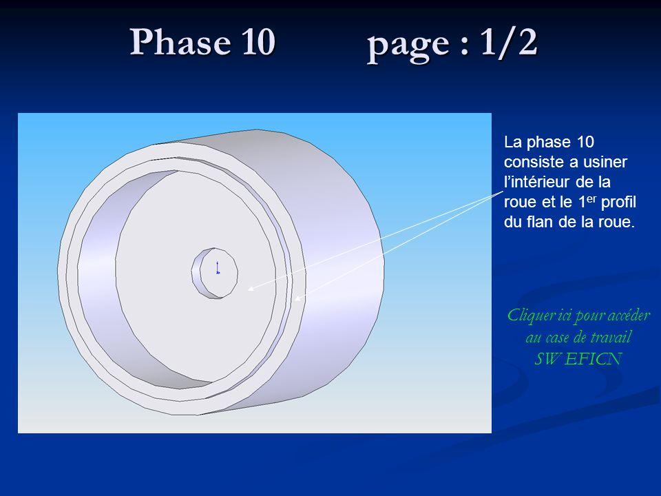 Phase 10 page : 1/2 La phase 10 consiste a usiner lintérieur de la roue et le 1 er profil du flan de la roue. Cliquer ici pour accéder au case de trav