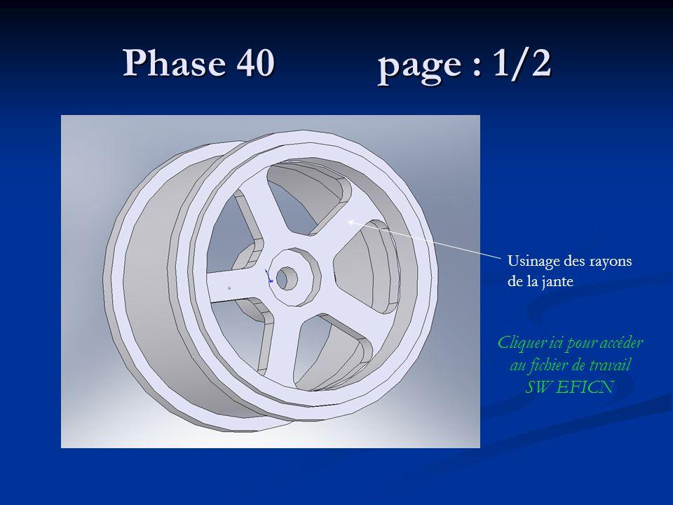 Phase 40 page : 1/2 Usinage des rayons de la jante Cliquer ici pour accéder au fichier de travail SW EFICN