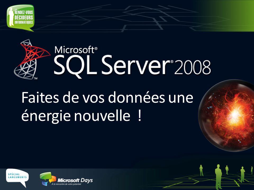 SQL Server 2008 est la nouvelle base de données et plateforme BI de Microsoft.