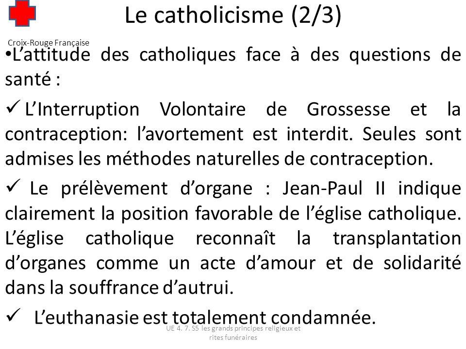 Le catholicisme (3/3) Si possible, il faut prévenir laumônier quand le malade est encore lucide.