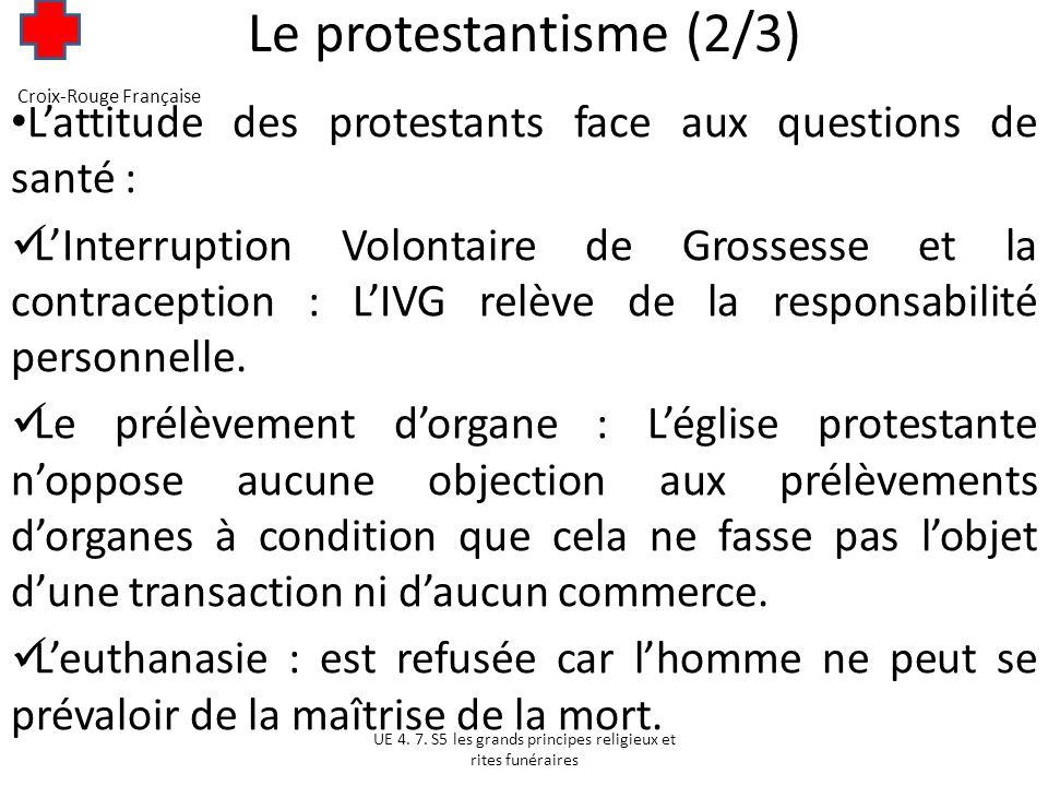 Le protestantisme (3/3) Lon peut appeler le pasteur afin que les membres de la famille et le patient puissent prier ensemble.