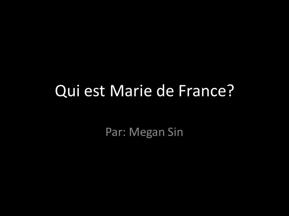Qui est Marie de France? Par: Megan Sin