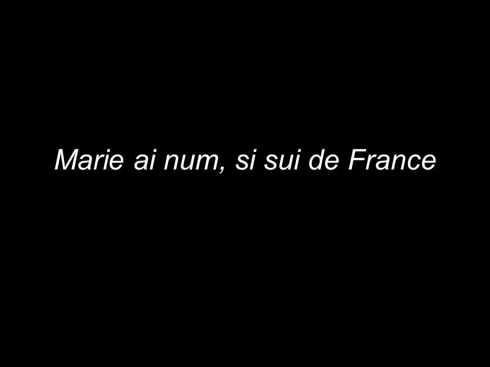 Marie ai num, si sui de France